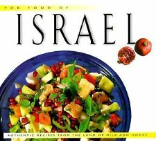 The Food of Israel: Authentic Recipes from the Land of Milk and Honey (Food of t