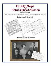Family Maps of Otero County Colorado, Deluxe Edition : With Homesteads,...