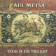 Texas in the Twilight * by Paul Metsa (CD,   sealed cd  lot of 2   f10