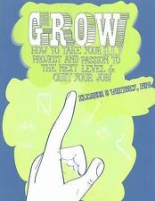 Grow: How to Take Your DIY Project and Passion to the Next Level and Q-ExLibrary
