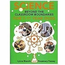 Science Beyond the Classroom Boundaries for 7-11 Year Olds by Lynne Bianchi...
