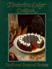 Timberline Lodge Cookbook: Northwest Seasonal Recipes