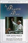 A Pilgrim Pope: Messages for the World - Good - Pope John Paul II - Hardcover