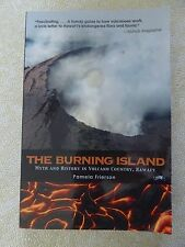 THE BURNING ISLAND: MYTH AND HISTORY IN VOLCANO COUNTRY, HAWAII