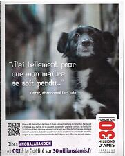 Publicité Advertising 2014 La Fondation 30 Millions d'Amis