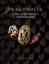 Dragonolia : 14 Vintage Tales and Craft Projects for the Creative Adventurer...