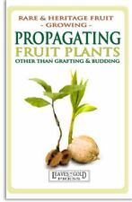 Propagating Fruit Plants : Rare and Heritage Fruit Growing Book 1 1 by C....