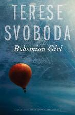 Bohemian Girl (Flyover Fiction), Svoboda, Terese, Good Condition, Book