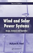 Wind and Solar Power Systems : Design, Analysis, and Operation by Mukund R....