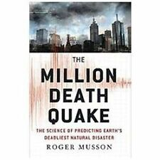 The Million Death Quake: The Science of Predicting Earth's Deadliest N-ExLibrary
