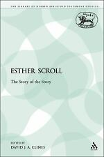 The Library of Hebrew Bible/Old Testament Studies: Esther Scroll : The Story...