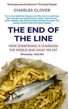 The End of the Line: How Overfishing is Changing the World and What We Eat by...