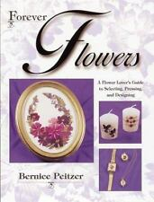 Forever Flowers: A Flower Lover's Guide to Selecting, Pressing, and De-ExLibrary