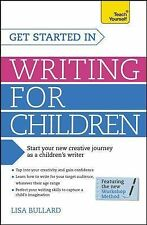 Get Started in Writing for Children by Stephen May and Lisa Bullard (2014,...