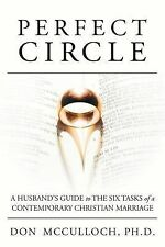 Perfect Circle: A Husband's Guide to the Six Tasks of a Contemporary Christian M