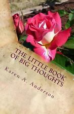 The Little Book of BIG Thoughts-Vol. 1 by Karen Anderson (2012, Paperback)