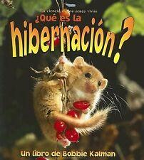 Que Es La Hibernacion? (Ciencia de los Seres Vivos) (Spanish Edition)