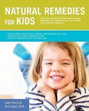 Natural Remedies for Kids : The Most Effective Natural, Make-At-Home Remedies...