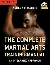 The Complete Martial Arts Training Manual: An Integrated Approach-ExLibrary