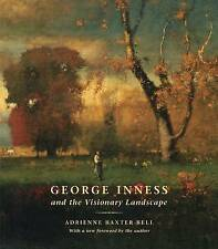 George Inness And The Visionary Landscape Baxter Bell  Adrienne 9780807600092