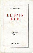 Paul Claudel = LE PAIN DUR DRAME EN TROIS ACTES
