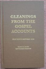 Gleanings From The Gospel Accounts ~  2010 Fort Worth Lectures Church of Christ