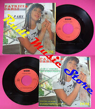 LP 45 7''PATRICIA CARLI Tu pars Far l'amore quando piove france DOM no cd mc dvd