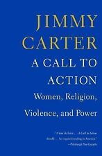 A Call to Action : Women, Religion, Violence, and Power by Jimmy Carter...