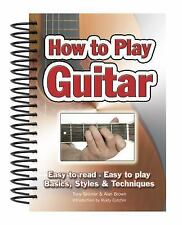 HOW TO PLAY GUITAR : Easy to Read, Easy to Play by Skinner & Brown (2010)