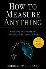 How to Measure Anything: Finding the Value of Intangibl