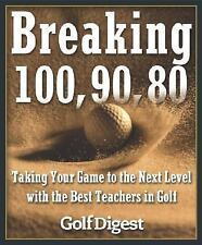 Breaking 100, 90, 80: Taking Your Game to the Next Level with the Best Teachers