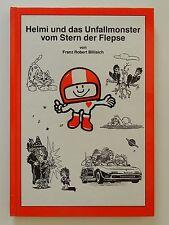 Helmi und das Unfallmonster vom Stern der Flepse Franz Robert Billisich