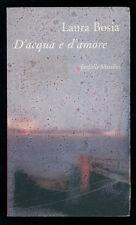 BOSIA LAURA D'ACQUA E D'AMORE MARSILIO 1998 I° EDIZ. FARFALLE