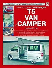 How to Convert Volkswagen T5 Van to Camper by Lindsay Porter (2008, Paperback)