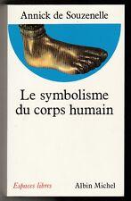 Le symbolisme du corps humain Annick de Souzenelle