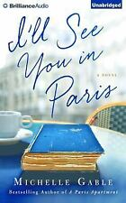 I'll See You in Paris : A Novel by Michelle Gable (2016, CD, Unabridged)