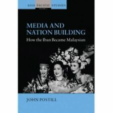 Media and Nation Building: How the Iban Became Malaysian Postill, John Hardcove