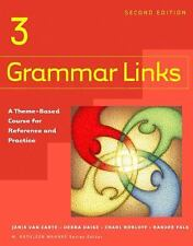 Grammar Links 3: A Theme-Based Course for Reference and Practice, Second Edition