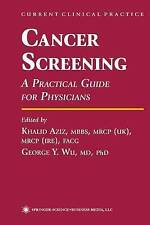 Cancer Screening: A Practical Guide For Physicians (Current Clinical Practice),