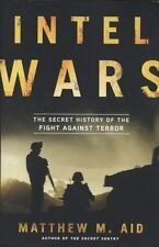 Intel Wars: The Secret History of the Fight Against Terror-ExLibrary