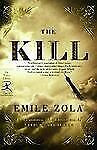 The Kill by Emile Zola (2005, Paperback)