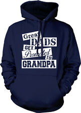 Great Dads Get Promoted To Grandpa Baby First Child Parents Hoodie Pullover