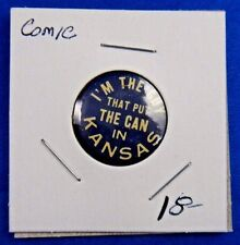 """Vtg I'm The Guy That Put The Can In Kansas Funny Comic Pin Pinback Button 7/8"""""""