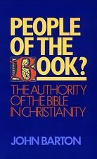 People of the Book : The Authority of the Bible in Christianity by John...