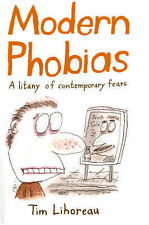 "Modern Phobias: A Litany of Contemporary Fears Tim Lihoreau ""AS NEW"" Book"