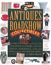 Antiques Roadshow Collectibles: The Complete Guide to Collecting 20th Century Gl