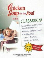 Chicken Soup for the Soul in the Classroom -Elementary Edition: Lesson Plans an