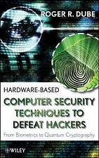 Hardware-based Computer Security Techniques to Defeat Hackers: From Biometrics t