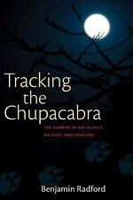 Tracking the Chupacabra: The Vampire Beast in Fact, Fiction, and Folkl-ExLibrary