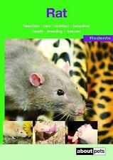 The Rat: A Guide to Selection, Housing, Care, Nutrition, Behaviour, Health, Bree